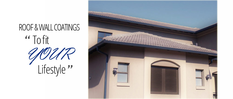 Roof and Wall Coatings to fit your lifestyle